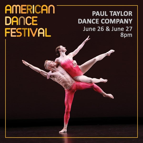 2018 Paul Taylor Dance Company 6.26&27; @ 8 pm - 600x600.jpg