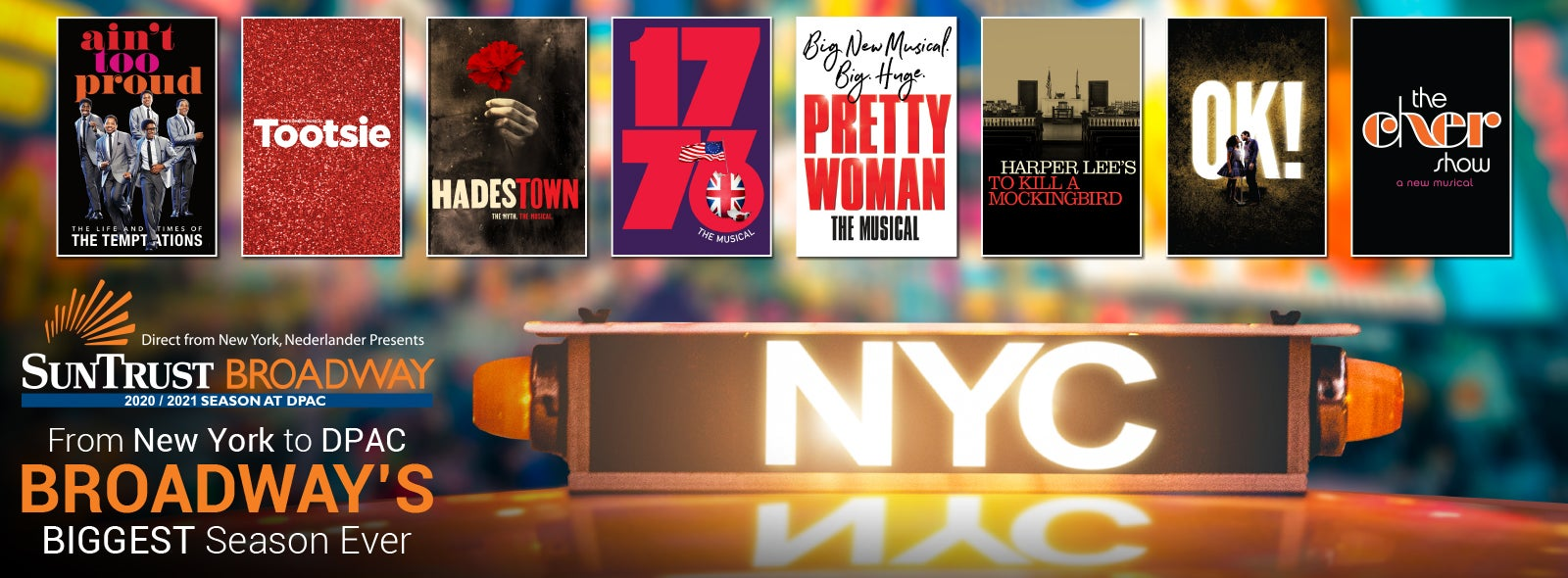 More Info for Direct from New York, Nederlander Presents SunTrust Broadway's 2020/2021 Season at DPAC