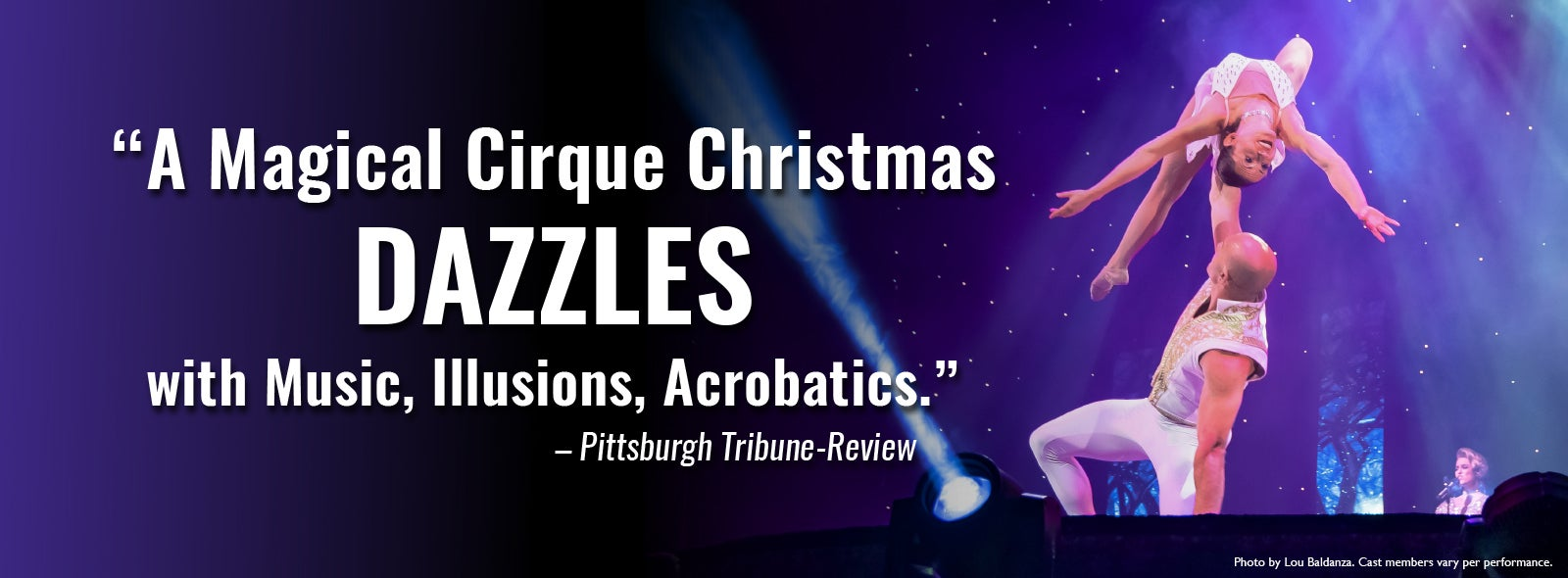 Cirque Christmas.A Magical Cirque Christmas Dpac Official Site