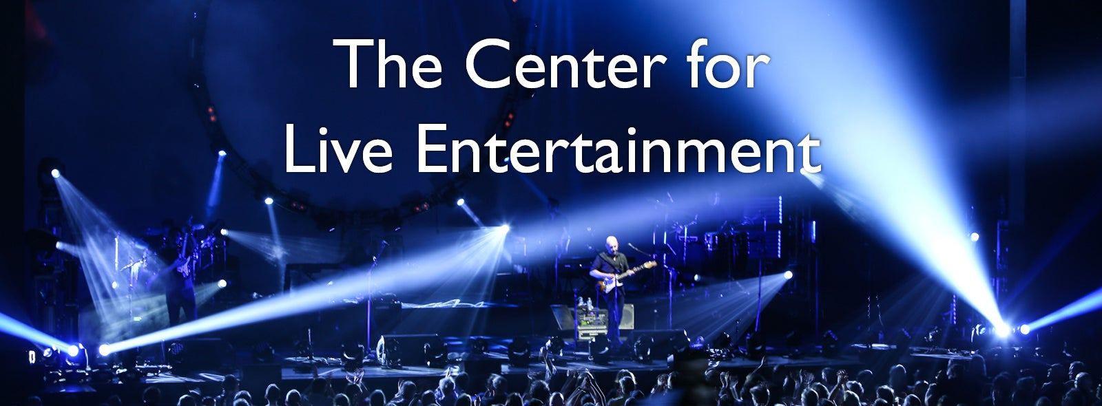 The Center for Live Entertainment
