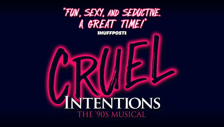 More Info for Cruel Intentions: The '90s Musical