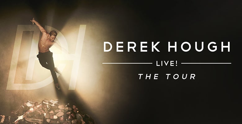 More Info for Derek Hough Live! The Tour