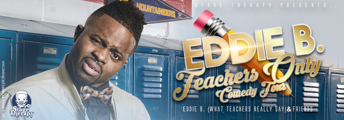 Eddie B. - Teachers Only Comedy Tour