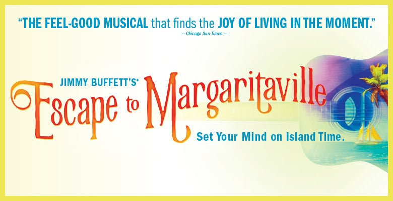Escape to Margaritaville | DPAC Official Site