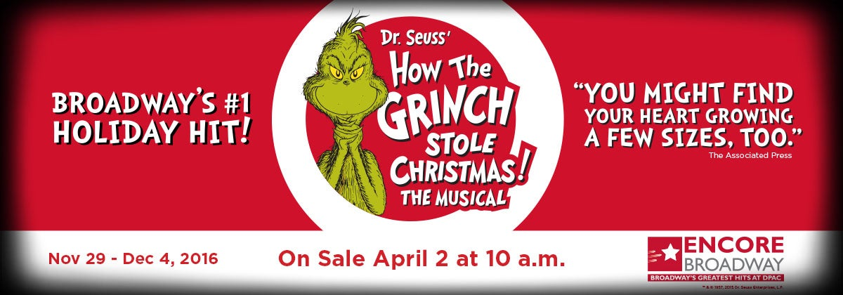 How The Grinch Stole Christmas Musical 2020 How The Grinch Stole Christmas Musical | DPAC Official Site