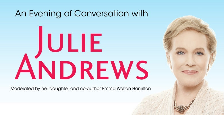 More Info for An Evening of Conversation with Julie Andrews Comes to DPAC April 27, 2021