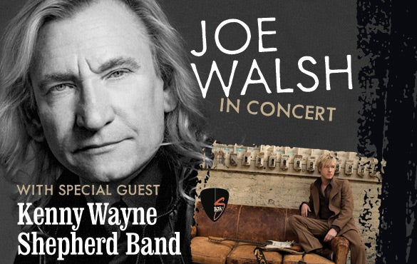 Joe Walsh With Special Guest the Kenny Wayne Shepherd Band