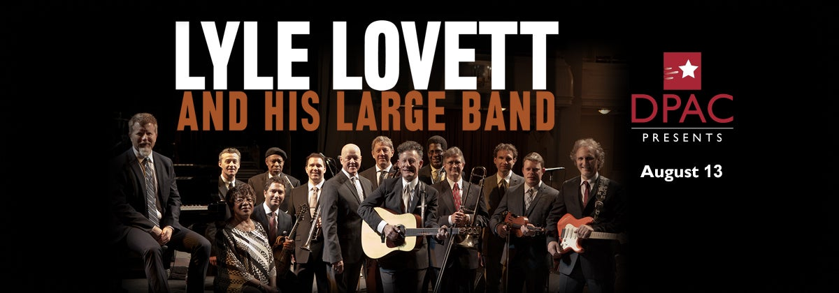 lyle lovett and his large band return august 13