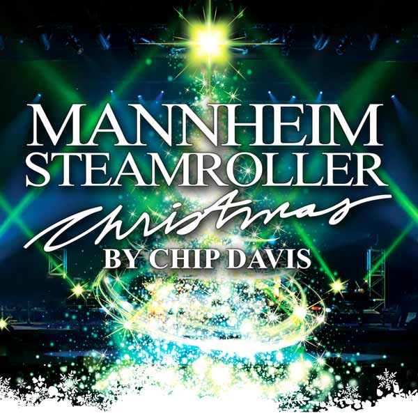 Mannheim Steamroller Christmas By Chip Davis Dpac Official Site