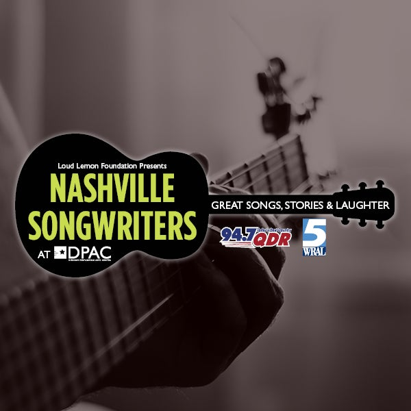 Nashville Songwriters At Dpac Dpac Official Site