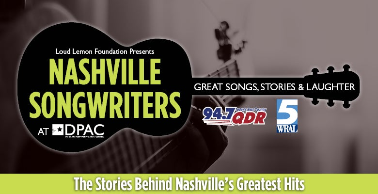 More Info for Nashville Songwriters at DPAC on April 5, 2019