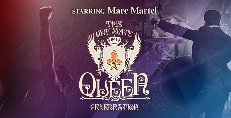 More Info for The Ultimate Queen Celebration Starring Marc Martel