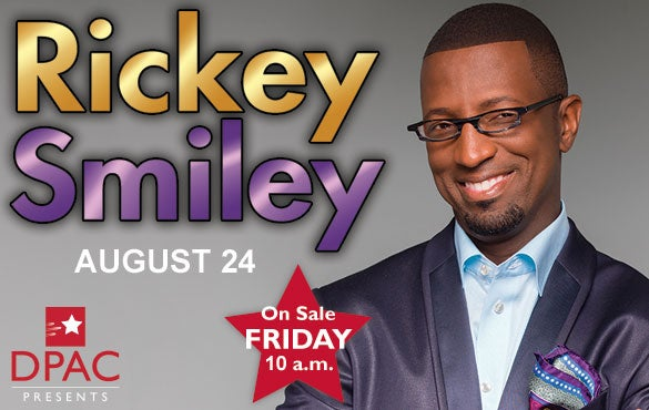 Rickey smiley returns to dpac august 24 dpac official site