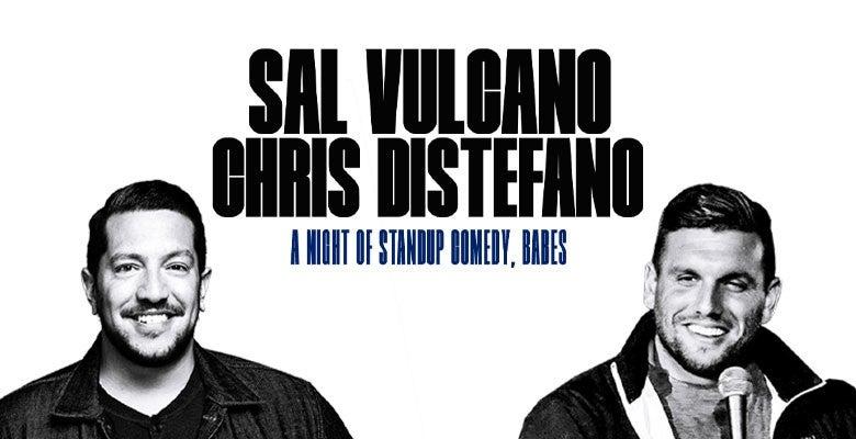 More Info for Sal Vulcano & Chris Distefano
