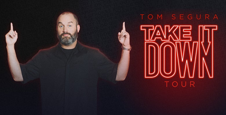 More Info for Tom Segura