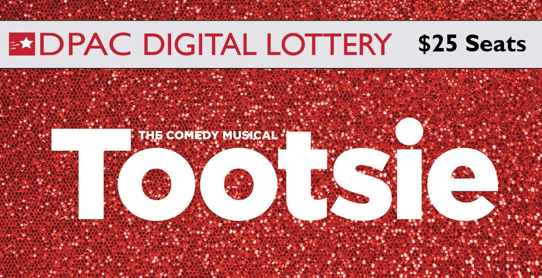 More Info for DPAC Announces Digital Rush Lottery for TOOTSIE