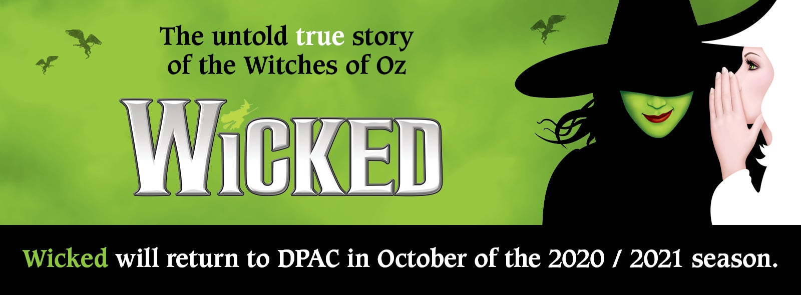 Wicked Tour 2020.Wicked Will Return To Dpac In October Of The 2020 2021