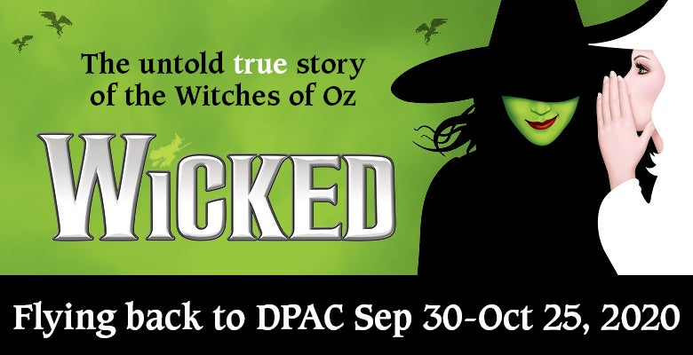 More Info for WICKED to Return to DPAC September 30 - October 25, 2020