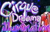 More Info for World Premiere CIRQUE DREAMS ILLUMINATION